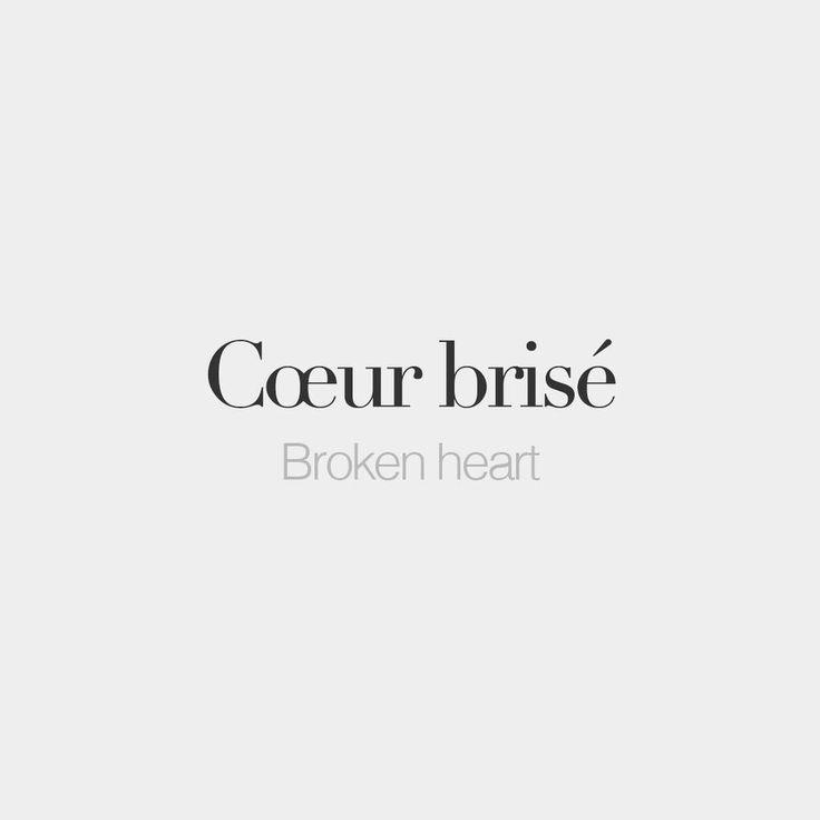 Cœur brisé (masculine word) | Broken heart | /kœʁ bʁi.ze/