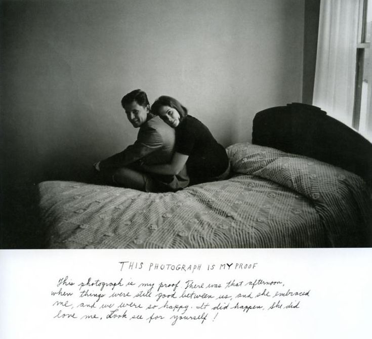 """This Photograph is my proof. There was that afternoon, when  things were still good between us, and she embraced me, and we were so  happy. It did happen. She did love me. Look see for yourself!"" This is My Proof, Duane Michals, 1974"