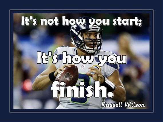 """Football Poster Russell Wilson Seahawks Photo Quote Wall Art Print 5x7"""" to 8x11"""" It's Not How You Start -It's How You Finish - Free USA Ship"""