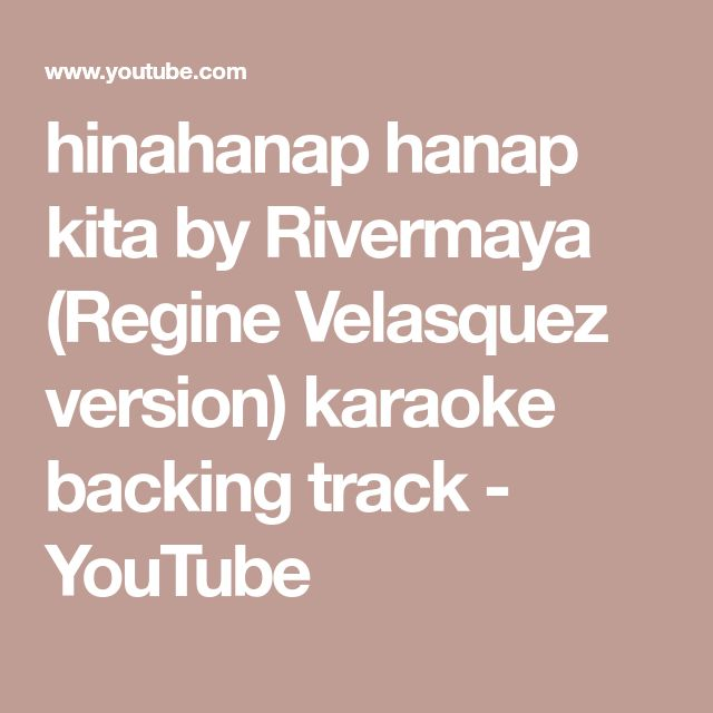 hinahanap hanap kita by Rivermaya (Regine Velasquez version) karaoke backing track - YouTube