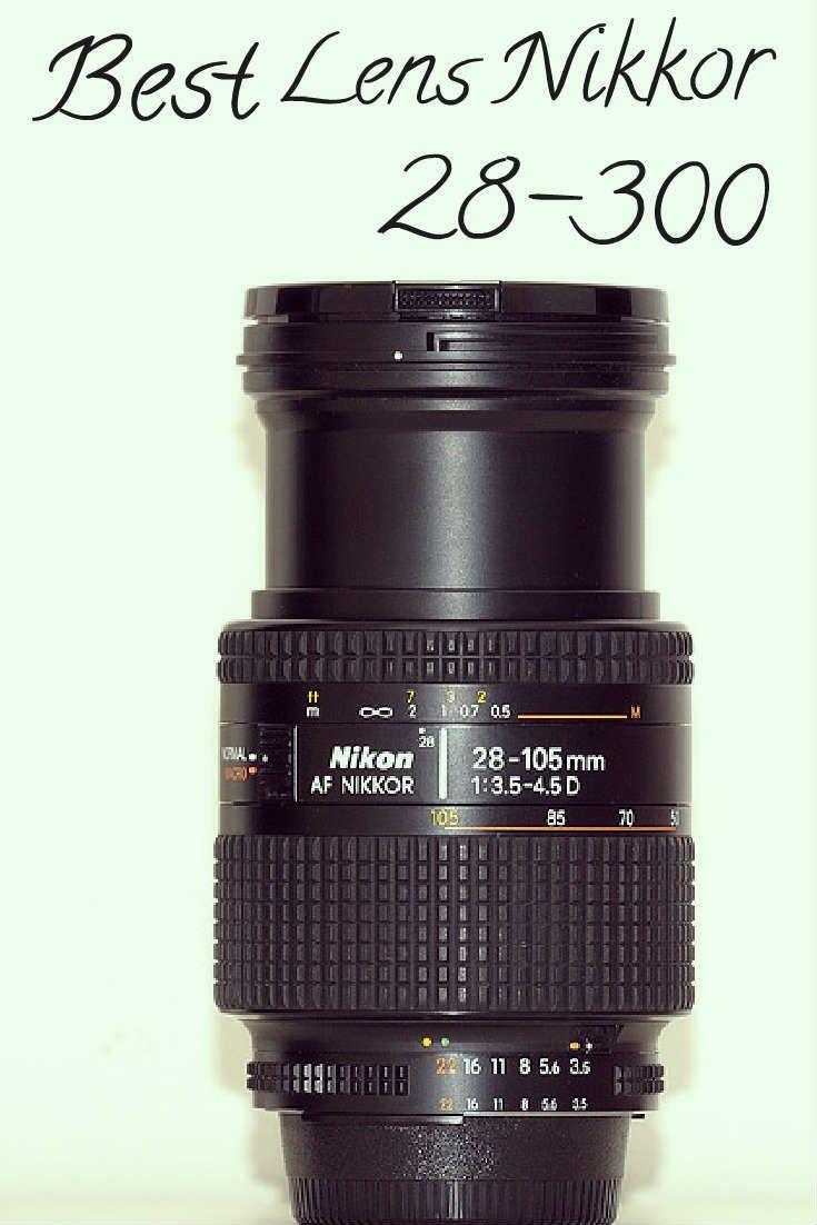 Is The Nikkor 28 300 Nikon S Best Lens Ever The Camera Guide Best Camera Lenses Nikon Digital