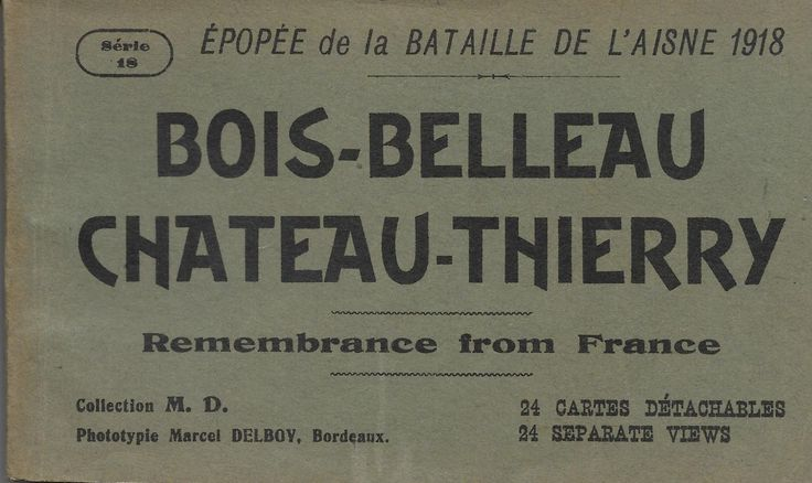 Marine Corps History Books:   Three Early Booklets about the Battle of Belleau Wood  .