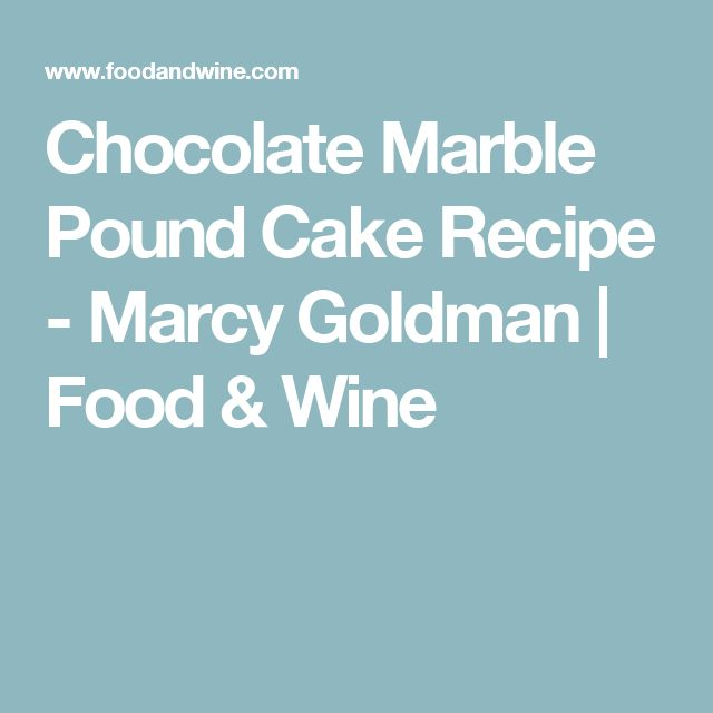 Chocolate Marble Pound Cake Recipe Food And Wine