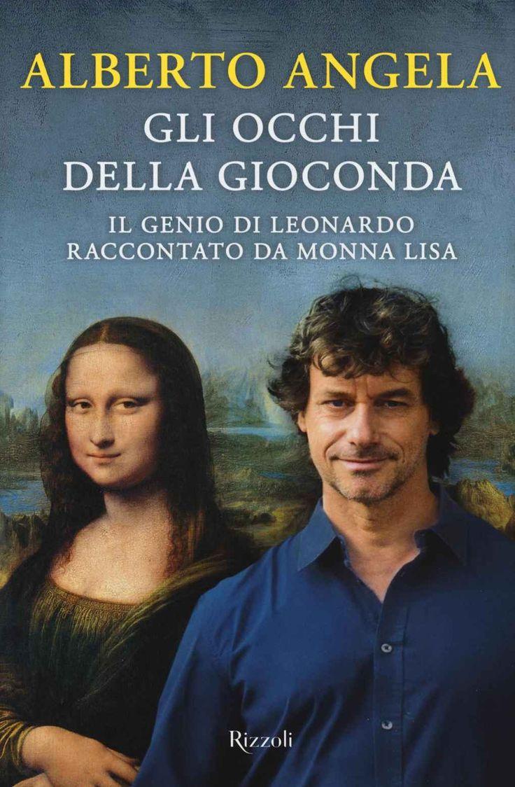 Foto Cover di Gli occhi della Gioconda , Libro di Alberto Angela, edito da Rizzoli