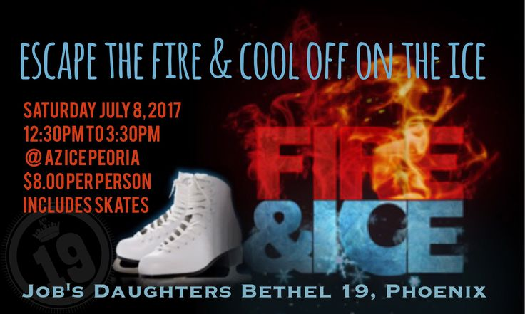 Join Bethel 19 and our Guide as she presents her prospective members event. Escape the fire and cool off as we ice skate and make new friends. The cost is $8 and includes skates. Snacks and drinks are available for sale from AZ Ice. #fireandicejdibethel19phx #jdibethel19phx #azmasonicyouth #jobsdaughtersinternational