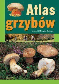 Atlas grzybów -   Grunert Helmut, Grunert Renate , tylko w empik.com: 26,99 zł. Przeczytaj recenzję Atlas grzybów. Zamów dostawę do dowolnego salonu i zapłać przy odbiorze!