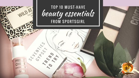 Top 10 Must-Have Beauty Essentials from Sportsgirl