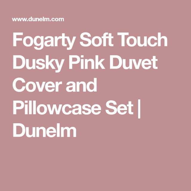 Fogarty Soft Touch Dusky Pink Duvet Cover and Pillowcase Set | Dunelm