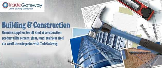 Are you looking for the materials for the building construction? If yes, then browse www.tradegateway.com