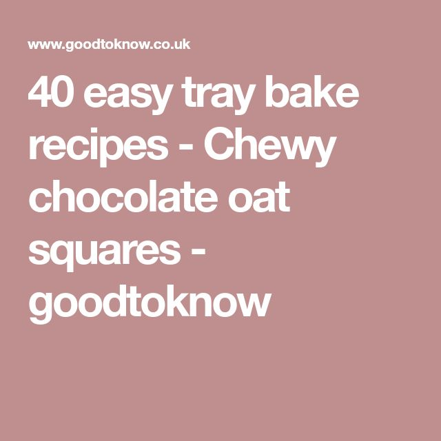 40 easy tray bake recipes - Chewy chocolate oat squares - goodtoknow