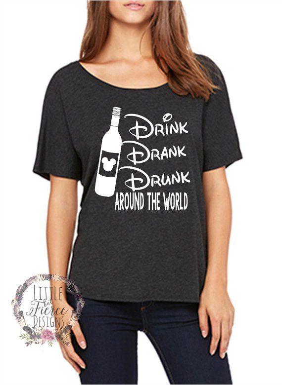Disney Shirt // Drink, Drank, Drunk around the world // Disney Shirts For Women