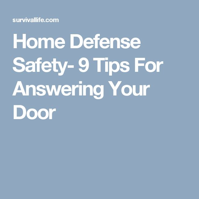 Home Defense Safety- 9 Tips For Answering Your Door