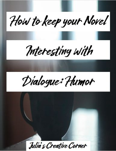 How to Keep your Novel Interesting with Dialogue: Humor