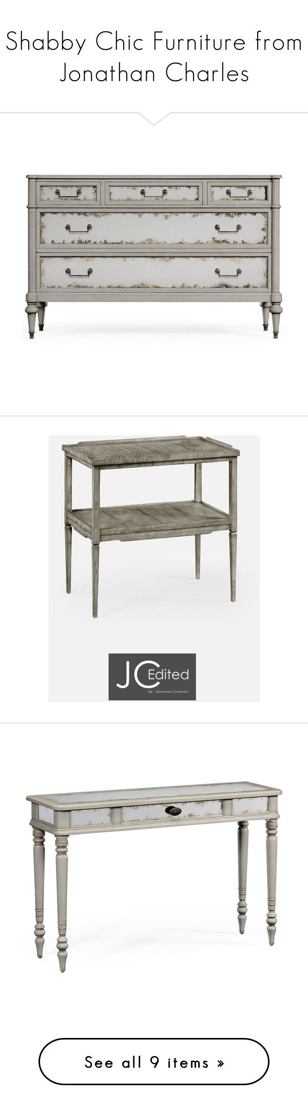 """Shabby Chic Furniture from Jonathan Charles"" by pavilion-broadway ❤ liked on Polyvore featuring home, furniture, storage & shelves, dressers, distressed gray dresser, distressed dresser, distressed painted dresser, grey bedroom dressers, gray dresser and tables"