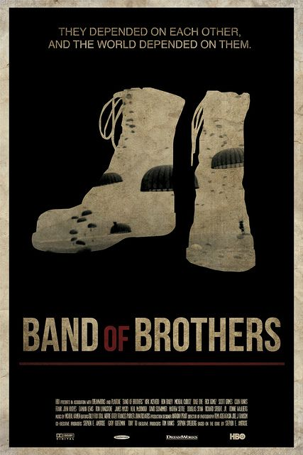 Band of Brothers - they depended on each other, and the world depended on them