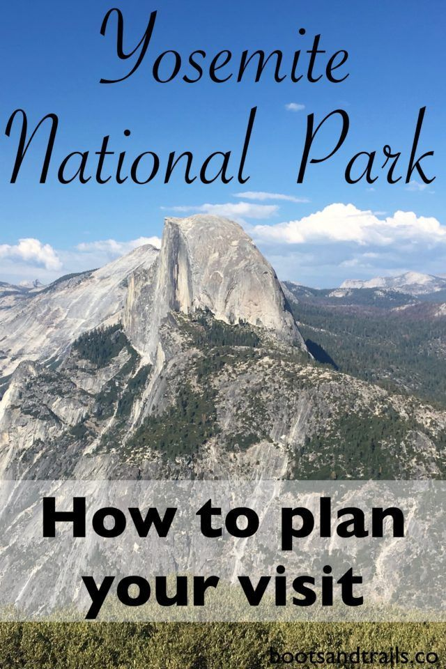 Complete Guide To Visiting Yosemite National Park Adventures