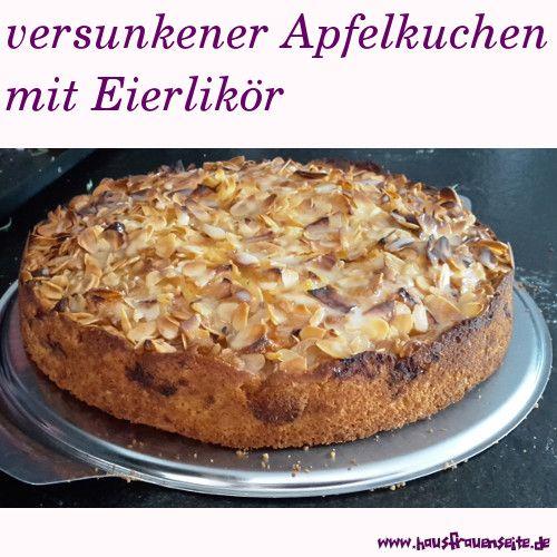 ein perfekter Kuchen im Januar  versunkener Apfelkuchen mit Eierlikör - Apfelkuchen-Rezept  einfaches Rezept für einen saftigen Apfelkuchen mit Eierlikörguss vegetarisch