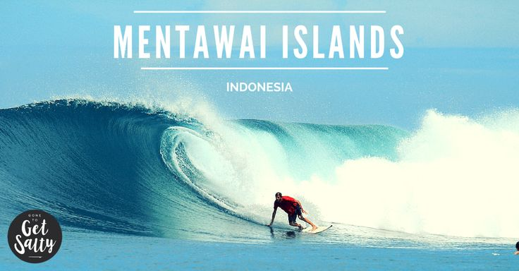 The Ultimate Mentawai Surf Guide: Travel Tips & Mentawais Surf Camp + Charter - Gone To Get Salty