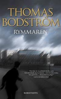 Thomas Bodström - Rymmaren Ik kan me goed vinden in deze recensie: http://www.aftonbladet.se/kultur/bokrecensioner/article11426365.ab