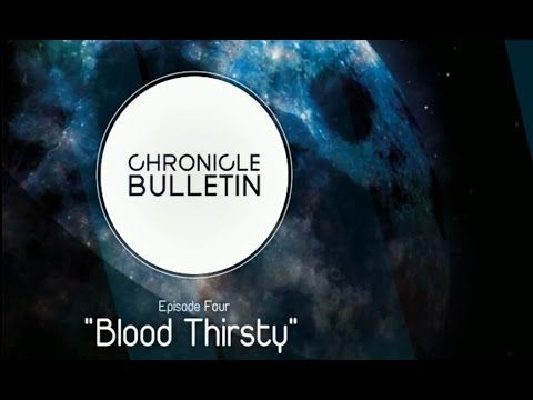 Chronicle Bulletin; Episode 4