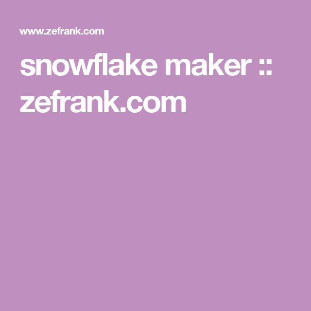 snowflake maker :: zefrank.com