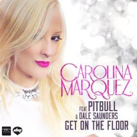 images of singer from columbia carolina marquez   Carolina Marquez feat. Pitbull & Dale Saunders_Get on the floor (Vanni ...