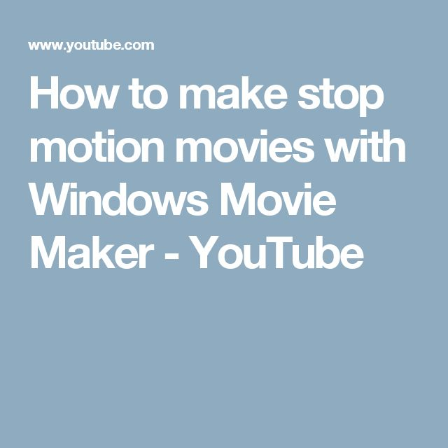 How to make stop motion movies with Windows Movie Maker - YouTube