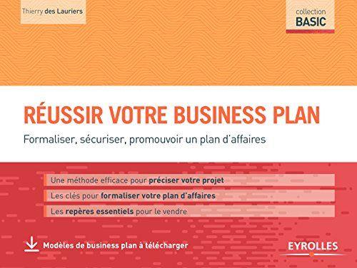 Explication du business plan ou plan d'affaire, et présentation des conditions nécessaires à son élaboration, à sa mise en oeuvre et à sa réussite. Avec des modèles à télécharger.
