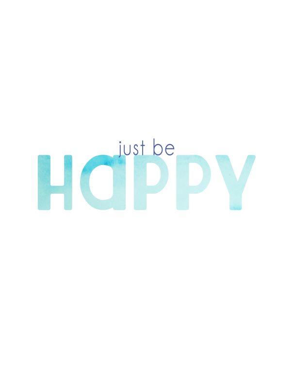 Free Printable: Just Be Happy