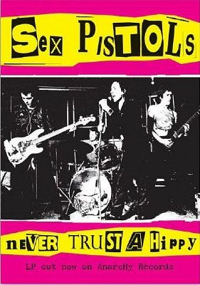 Sex Pistols- Never Trust A Hippy poster