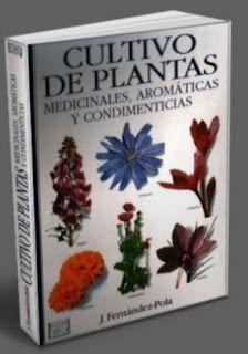 Descargar Libro PDF Cultivo de plantas medicinales, aromaticas y condimenticias – J. Fernandez Pola – Lectura Online