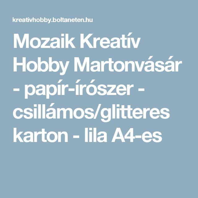 Mozaik Kreatív Hobby Martonvásár  - papír-írószer - csillámos/glitteres karton - lila A4-es