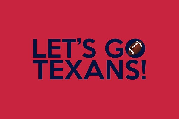 "A typography artwork dedicated to the Houston Texans football team and its fans, sporting the ""Let's Go Texans!"" chant and the team colors."