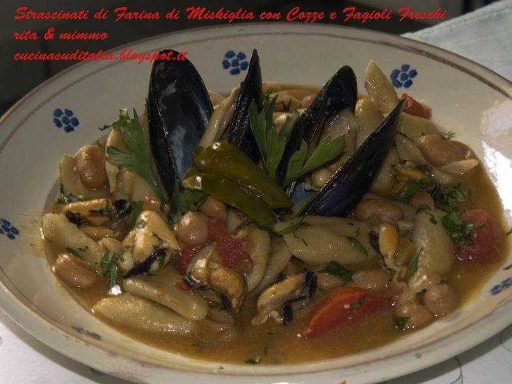 Strascinati di Misckiglia con Cozze e Fagioli Freschi - http://cucinasuditalia.blogspot.it/2012/08/strascinati-di-miskiglia-con-cozze-e.html