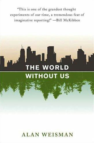 Alan Weisman - The World without us