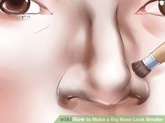 How to Make a Big Nose Look Smaller: 14 Steps