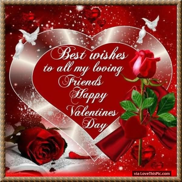 Best Wishes To All My Loving Friends Happy Valentine's Day valentines day valentine's day valentines day quotes happy valentines day happy valentines day quotes happy valentine's day quotes valentine's day quotes valentine's day quotes for friends
