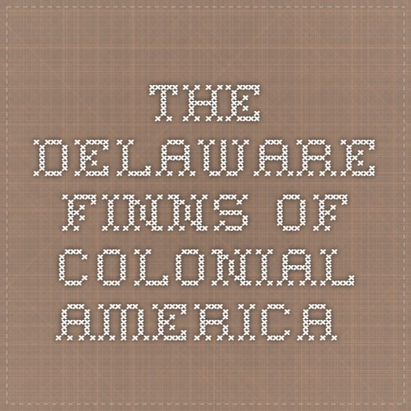 The Delaware Finns of Colonial America
