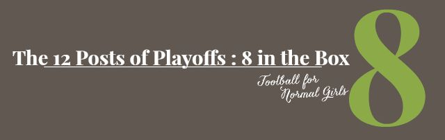 The 12 Posts of Playoffs : 8 in the Box