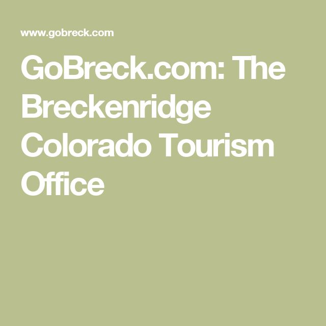 GoBreck.com: The Breckenridge Colorado Tourism Office