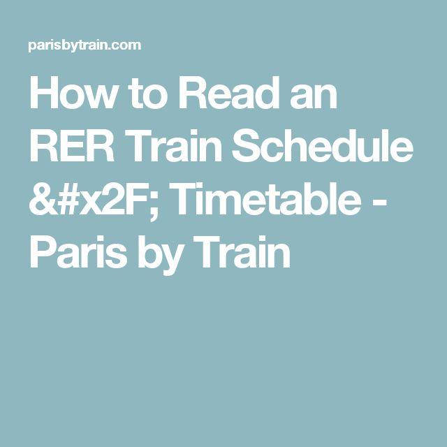 How to Read an RER Train Schedule / Timetable - Paris by Train
