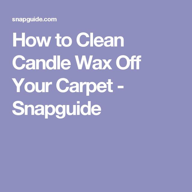 Get Candle Wax Out Of Carpet