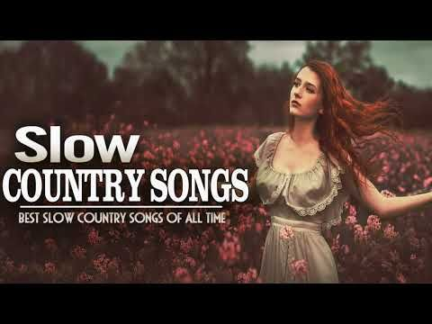 Best Slow Country Songs Collection - Greatest Classic COuntry Songs Of All Time - YouTube
