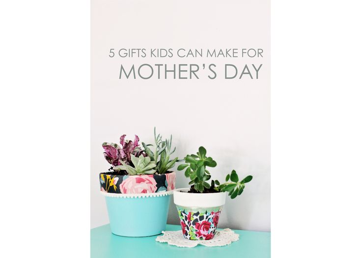 5 DIY Mother's Day Gifts #mothersday