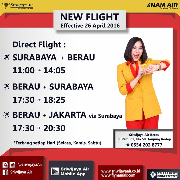 Rute Baru Sriwijaya Air Mulai 26 April 2016 – UFN | Surabaya – Berau ETD 11:00 | Berau – Surabaya ETD 17:30. Book Now On : www.sriwijayaair.co.id | 021-29279777 / 0804-1-777777 | Mobile Apps : bit.ly/sriwijayamobile | Kantor Penjualan Sriwijaya Air Group di Seluruh Indonesia | Travel Agent Kepercayaan Anda. Sriwijaya Air Group.