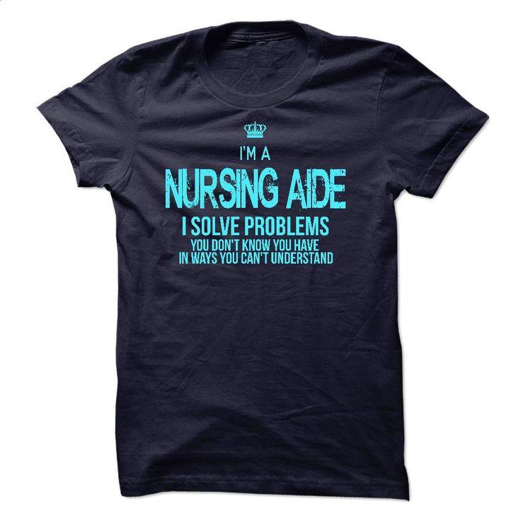 I am Nursing Aide T Shirts, Hoodies, Sweatshirts - #dress shirts for men #pink hoodies. PURCHASE NOW => https://www.sunfrog.com/LifeStyle/I-am-Nursing-Aide.html?60505