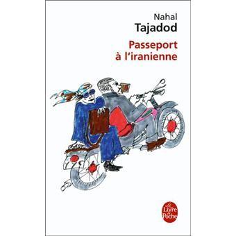 """** Passeport à l'iranienne - Nahal Tajadod. """"Obtenir le renouvellement de son passeport, en Iran, relève du parcours du combattant ! Et c'est l'expérience qu'a vécue l'auteur de ce livre, une aventure qui mobilise tout le petit peuple de Téhéran, prétexte à une galerie de portraits irrésistibles."""""""