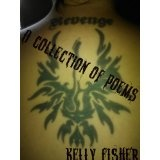 Revenge: A Collection of Poems (Kindle Edition)By Kelly Fisher