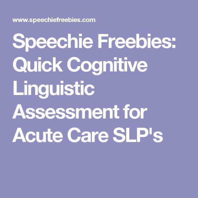 Speechie Freebies: Quick Cognitive Linguistic Assessment for Acute Care SLP's