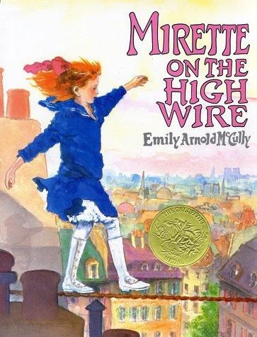 Mirette on a the High Wire by Emily Arnold McCully. 1993 Winner